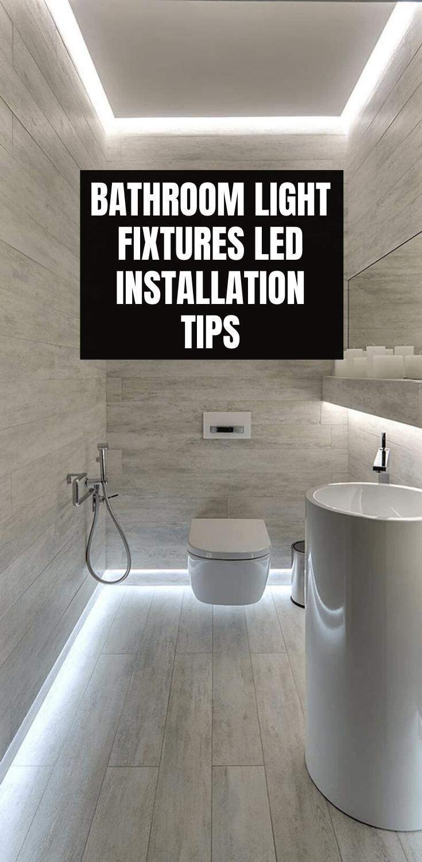 BATHROOM LIGHT FIXTURES LED INSTALLATION TIPS