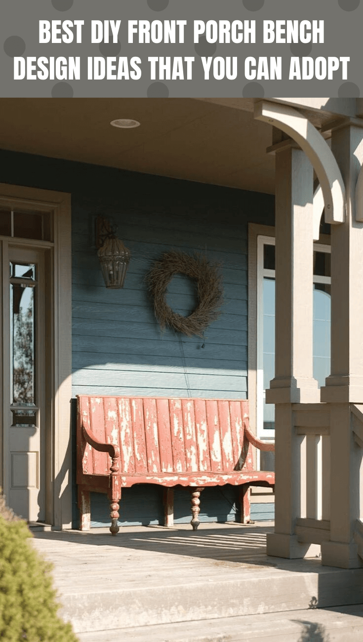 BEST DIY FRONT PORCH BENCH DESIGN IDEAS THAT YOU CAN ADOPT