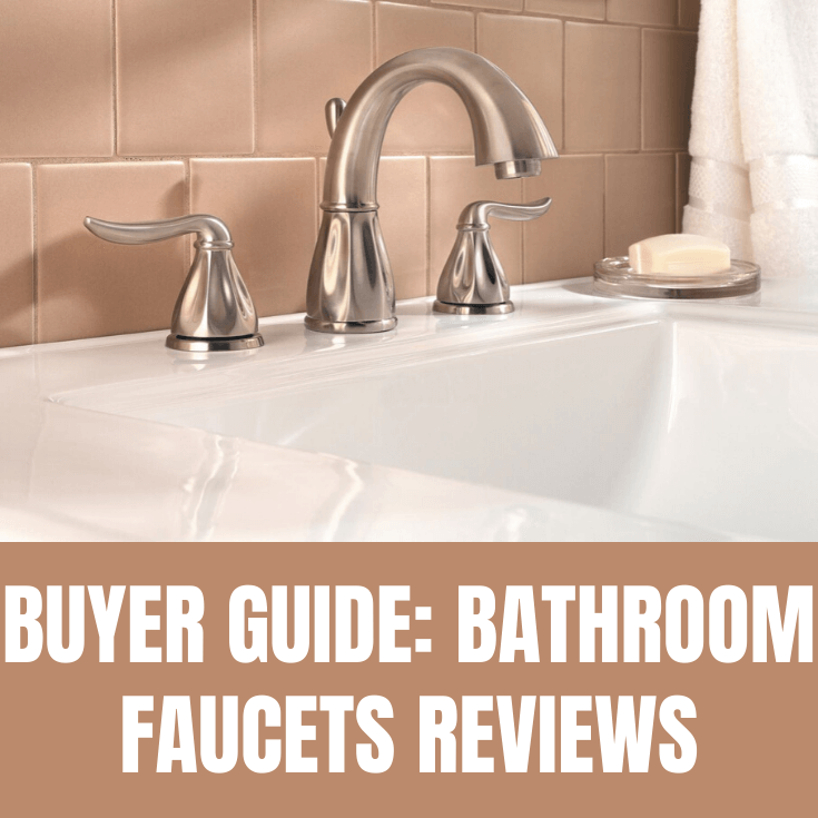 BUYER GUIDE BATHROOM FAUCETS REVIEWS