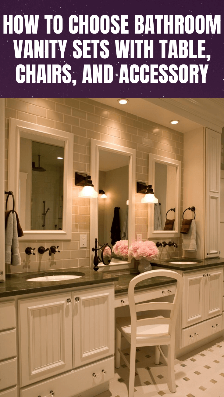 HOW TO CHOOSE BATHROOM VANITY SETS WITH TABLE, CHAIRS, AND ACCESSORY