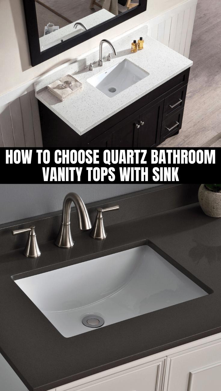 HOW TO CHOOSE QUARTZ BATHROOM VANITY TOPS WITH SINK