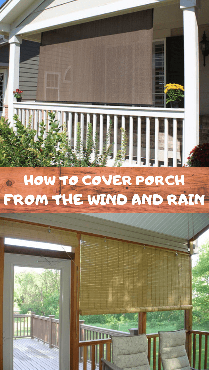 HOW TO COVER PORCH FROM THE WIND AND RAIN
