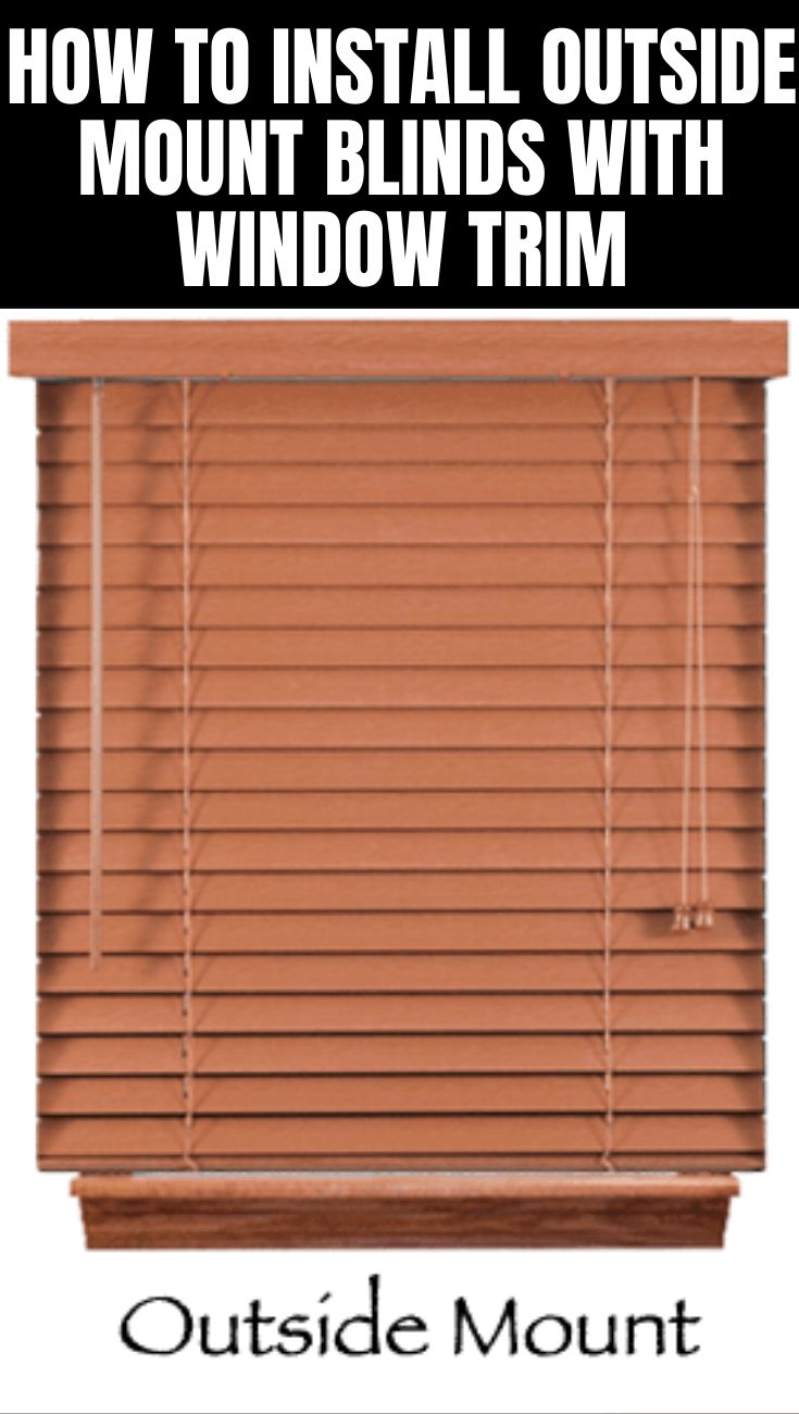HOW TO INSTALL OUTSIDE MOUNT BLINDS WITH WINDOW TRIM EASILY