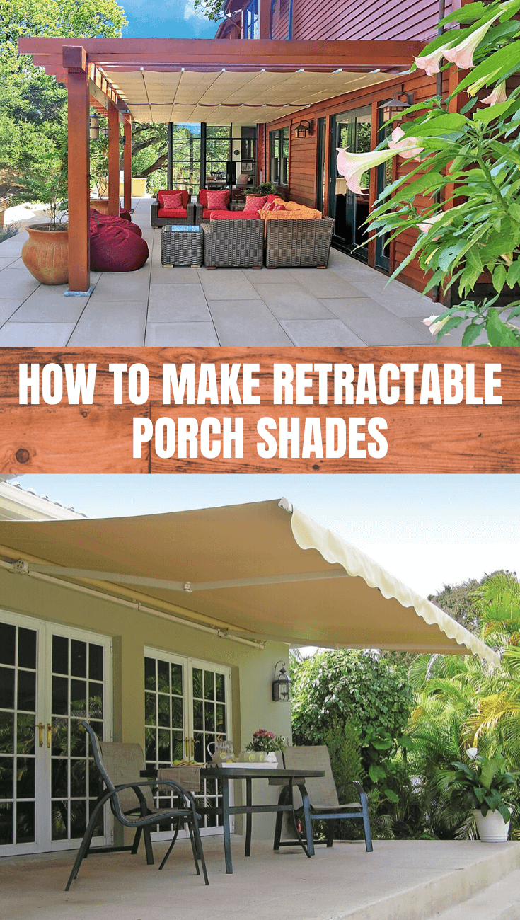 HOW TO MAKE RETRACTABLE PORCH SHADES