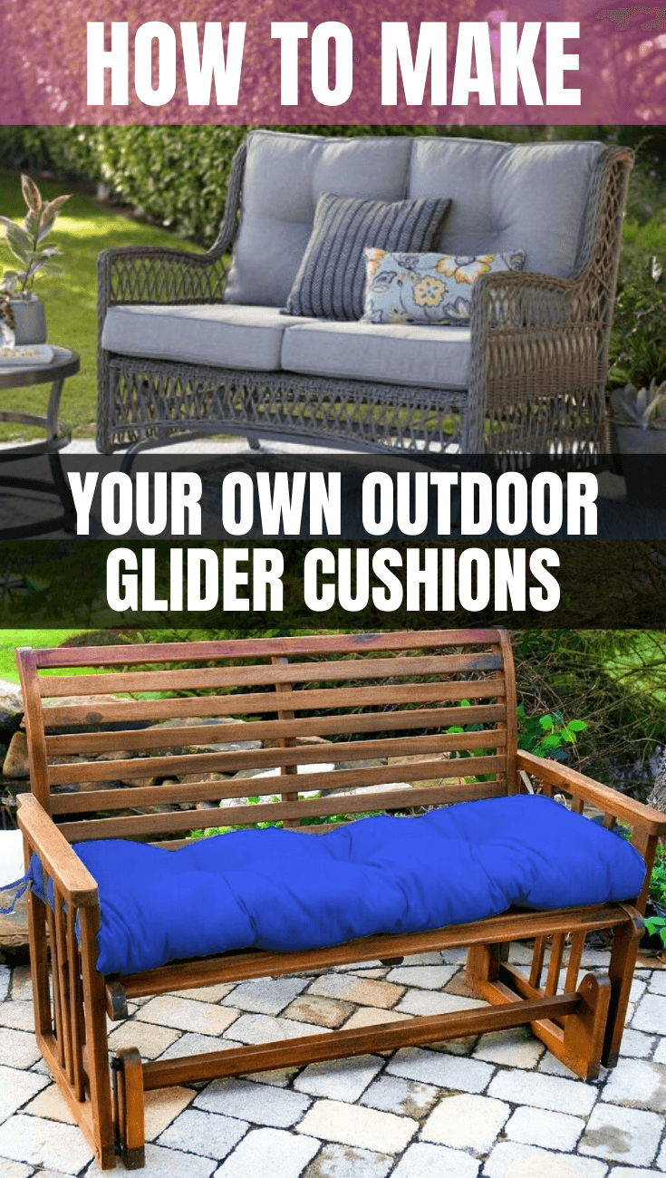 HOW TO MAKE YOUR OWN OUTDOOR GLIDER CUSHIONS