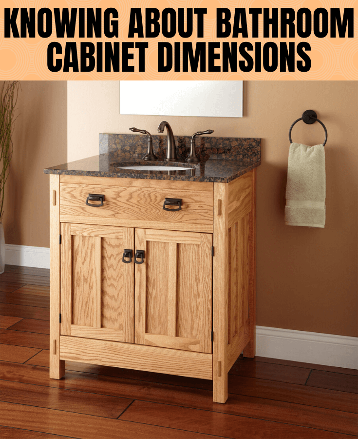 KNOWING ABOUT BATHROOM CABINET DIMENSIONS