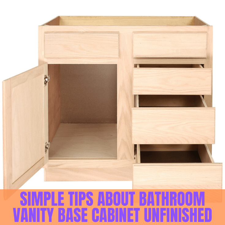SIMPLE TIPS ABOUT BATHROOM VANITY BASE CABINET UNFINISHED