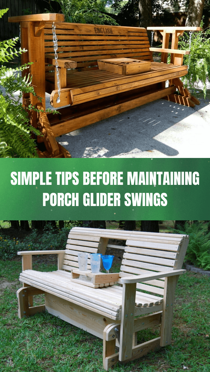 SIMPLE TIPS BEFORE MAINTAINING PORCH GLIDER SWINGS
