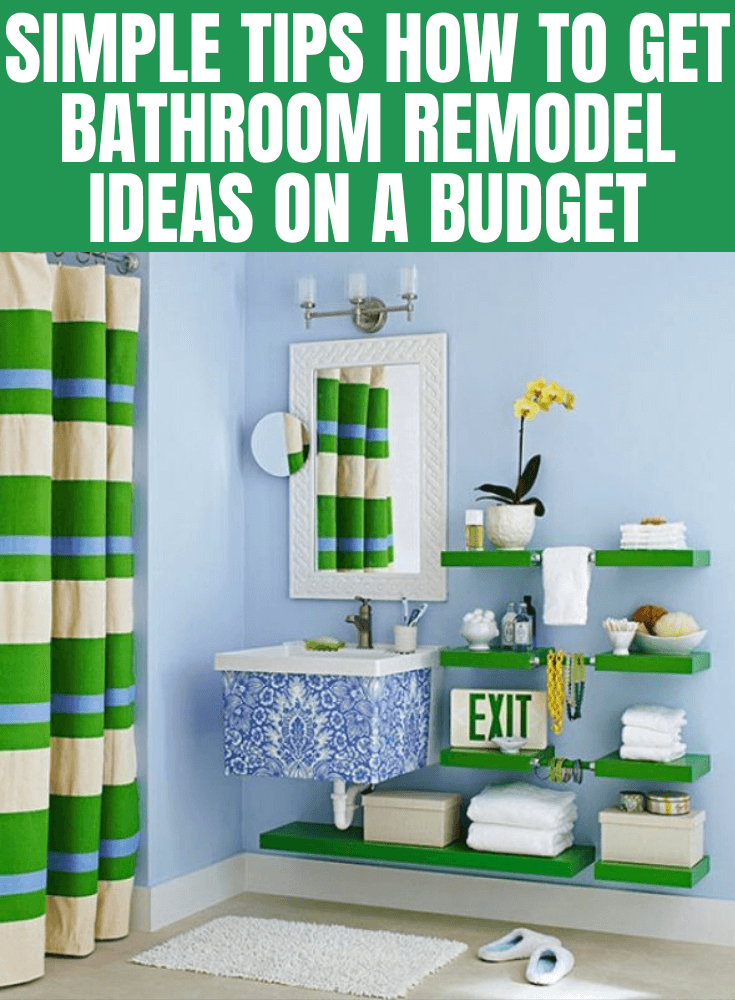 SIMPLE TIPS HOW TO GET BATHROOM REMODEL IDEAS ON A BUDGET