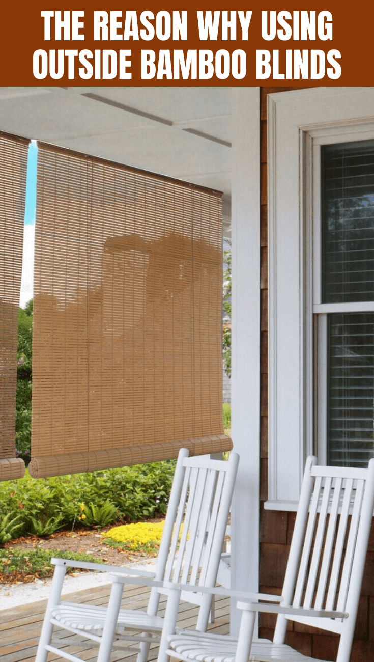 THE REASON WHY USING OUTSIDE BAMBOO BLINDS