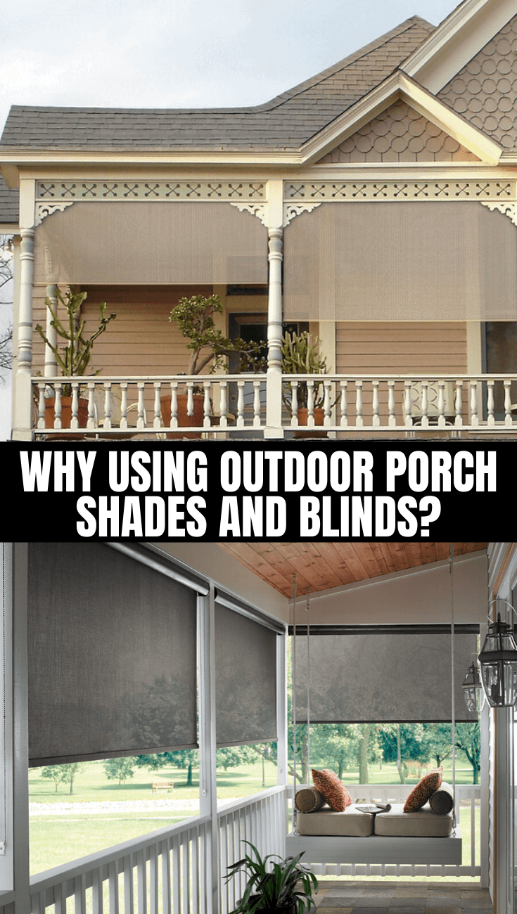 WHY USING OUTDOOR PORCH SHADES AND BLINDS