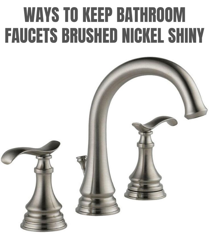 Ways to Keep Bathroom Faucets Brushed Nickel Shiny