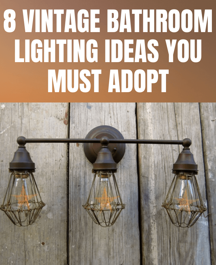 8 VINTAGE BATHROOM LIGHTING IDEAS YOU MUST ADOPT