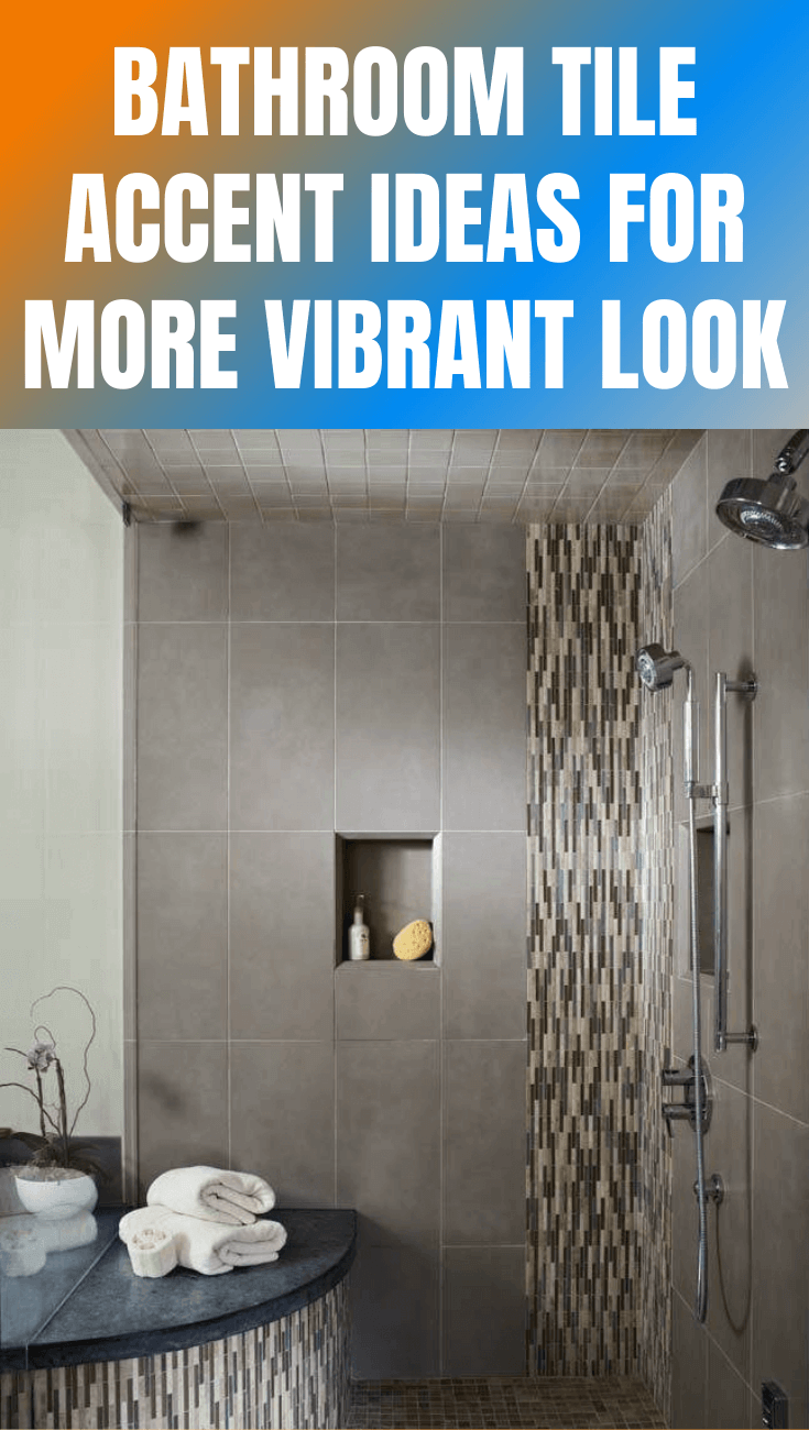 BATHROOM TILE ACCENT IDEAS FOR MORE VIBRANT LOOK