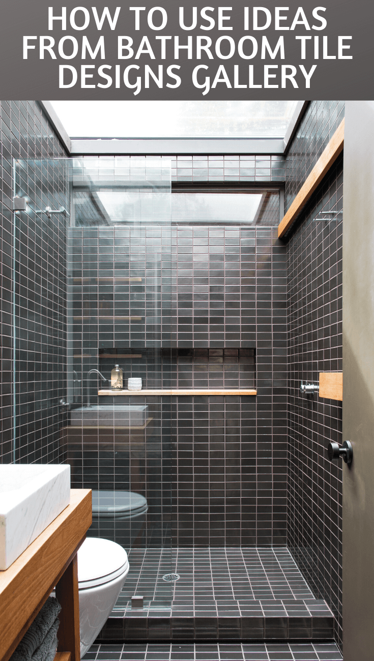 HOW TO USE IDEAS FROM BATHROOM TILE DESIGNS GALLERY