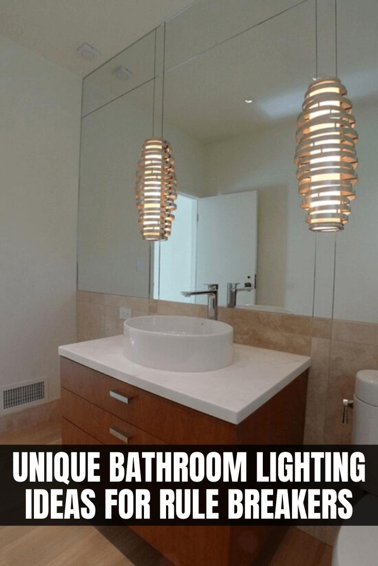 UNIQUE BATHROOM LIGHTING IDEAS FOR RULE BREAKERS