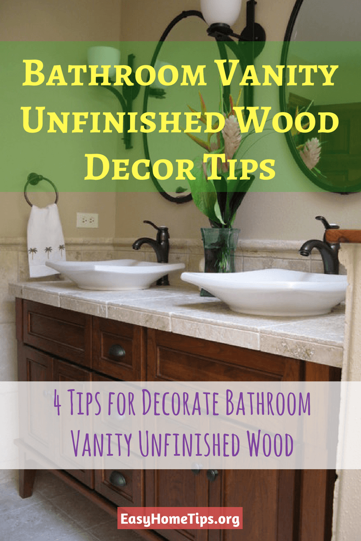4 Tips for Decorate Bathroom Vanity Unfinished Wood