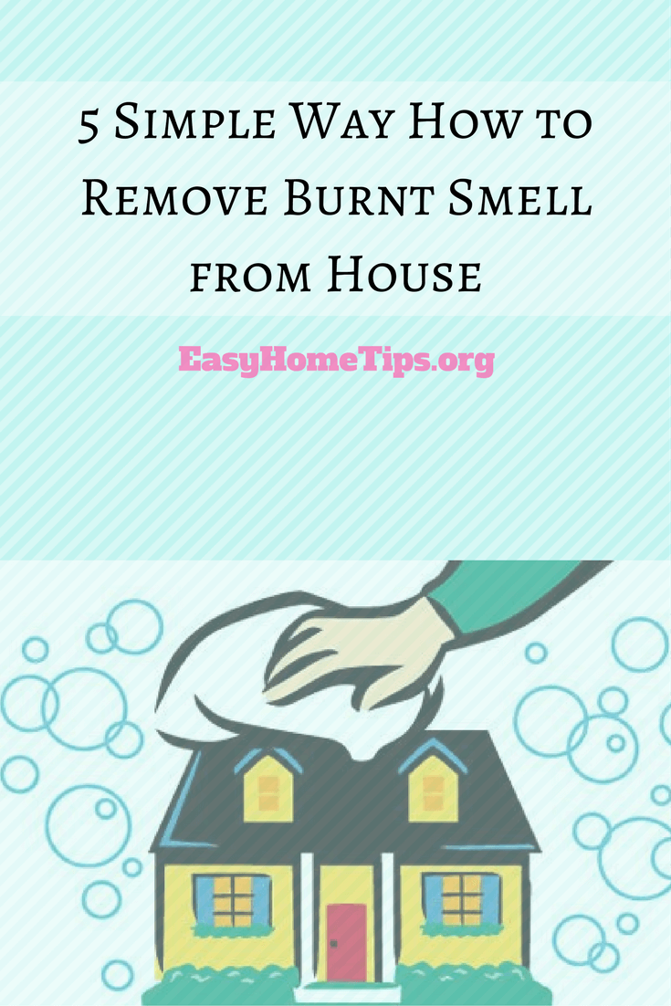 How To Remove Burnt Smell From House