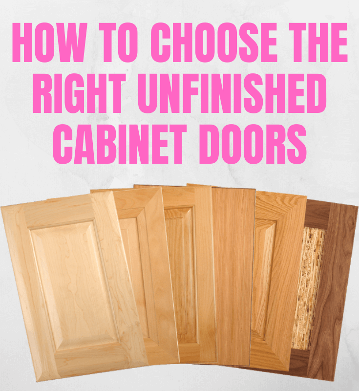 HOW TO CHOOSE THE RIGHT UNFINISHED CABINET DOORS