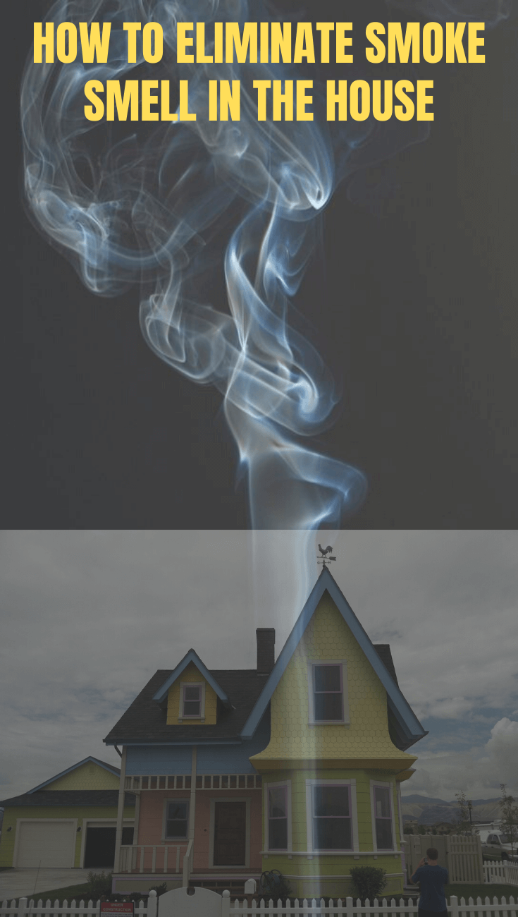 HOW TO ELIMINATE SMOKE SMELL IN THE HOUSE