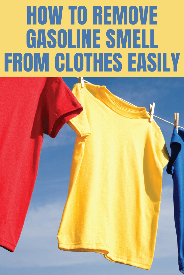 HOW TO REMOVE GASOLINE SMELL FROM CLOTHES EASILY