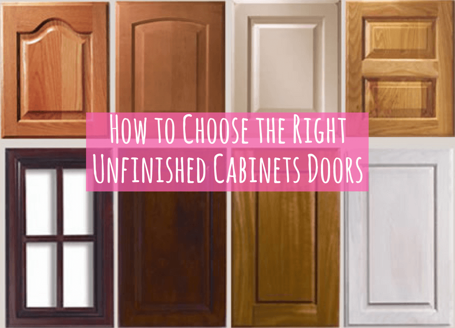How to Choose the Right Unfinished Cabinets Doors