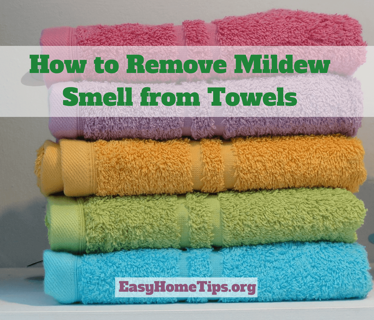 How to Remove Mildew Smell from Towels