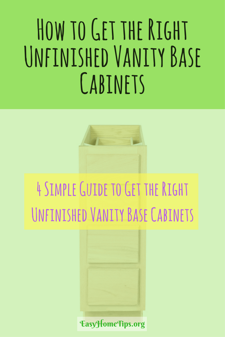 4 Simple tips to Get the Right Unfinished Vanity Base Cabinets