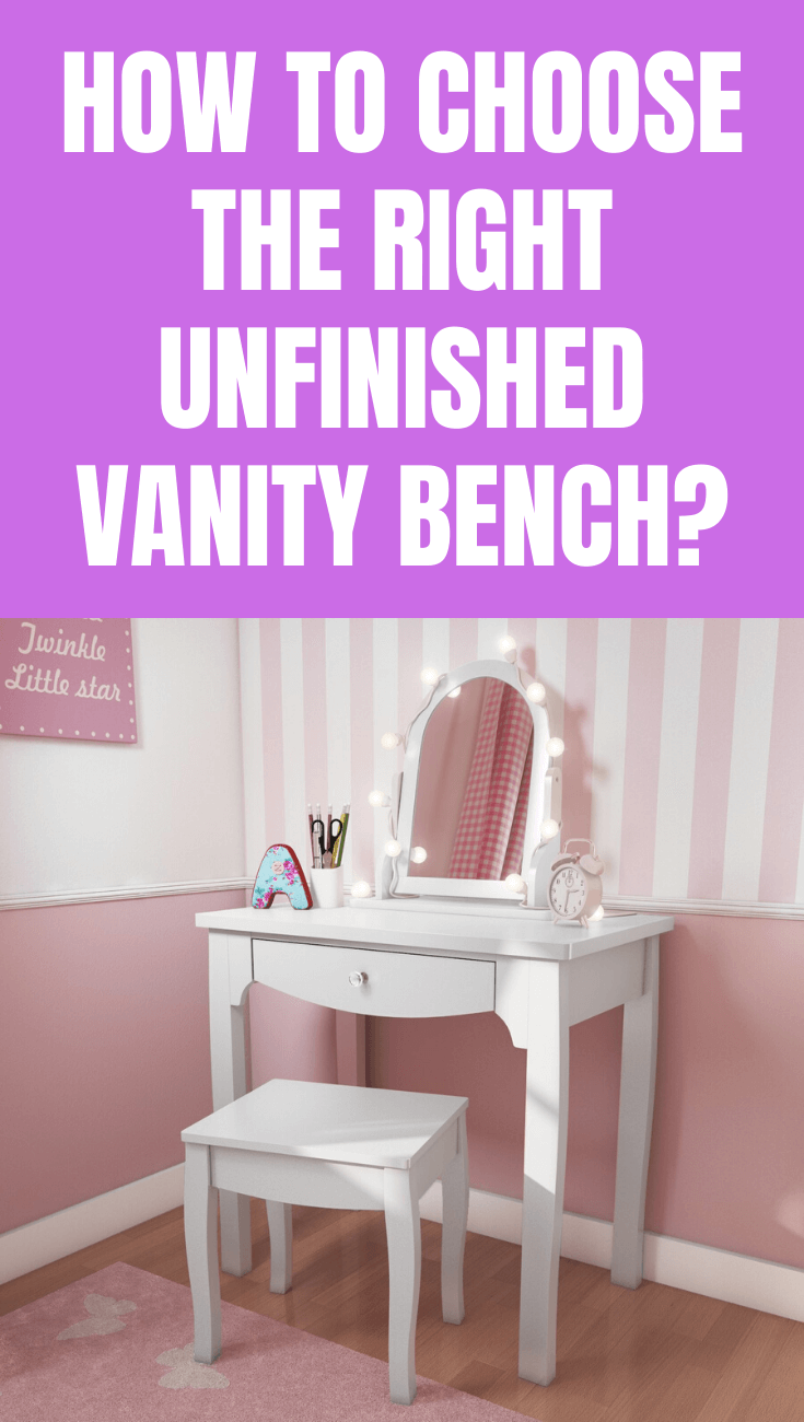 HOW TO CHOOSE THE RIGHT UNFINISHED VANITY BENCH