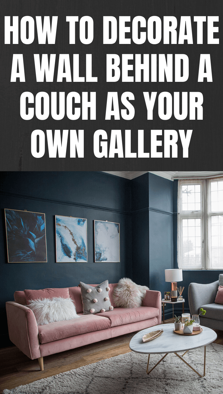 HOW TO DECORATE A WALL BEHIND A COUCH AS YOUR OWN GALLERY