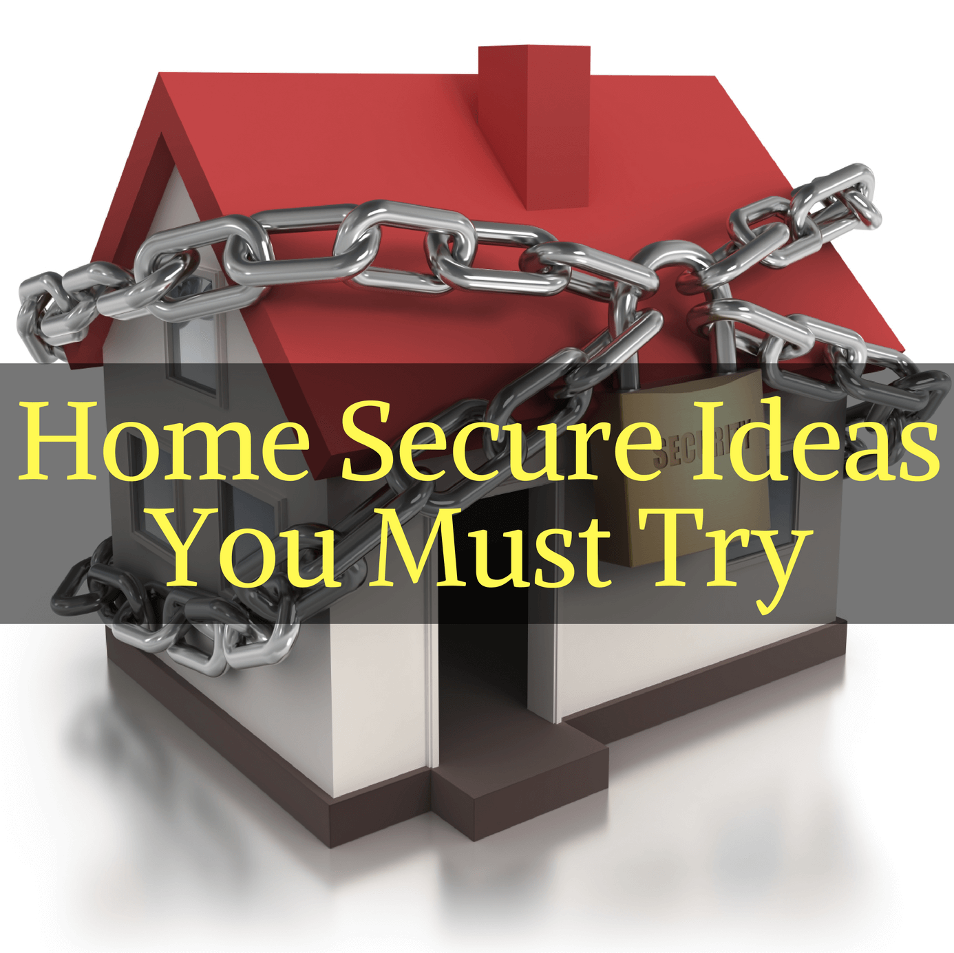 Home Secure Ideas You Must Try
