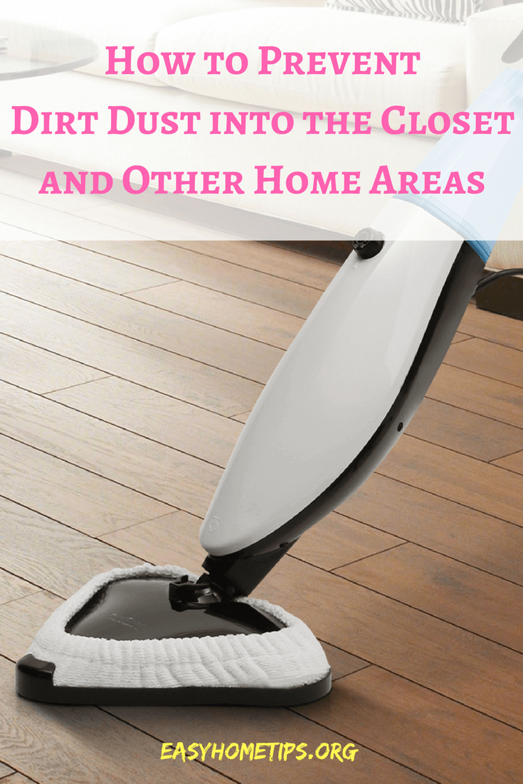 How to Prevent Dirt Dust into the Closet and Other Home Areas. Cleaning floor with vacuum