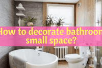 How to decorate bathroom small space