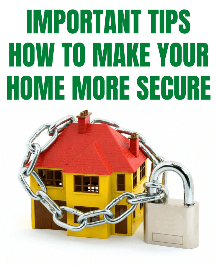 IMPORTANT TIPS HOW TO MAKE YOUR HOME MORE SECURE
