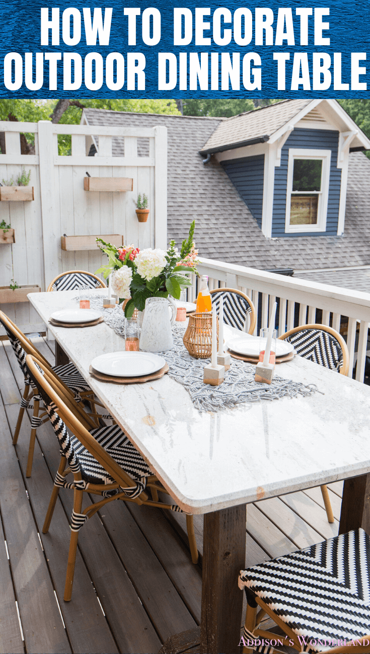 HOW TO DECORATE OUTDOOR DINING TABLE