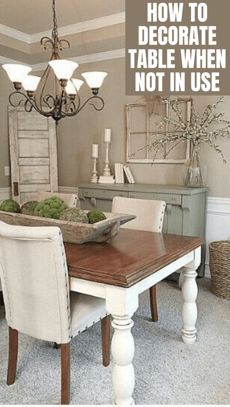 HOW TO DECORATE TABLE WHEN NOT IN USE
