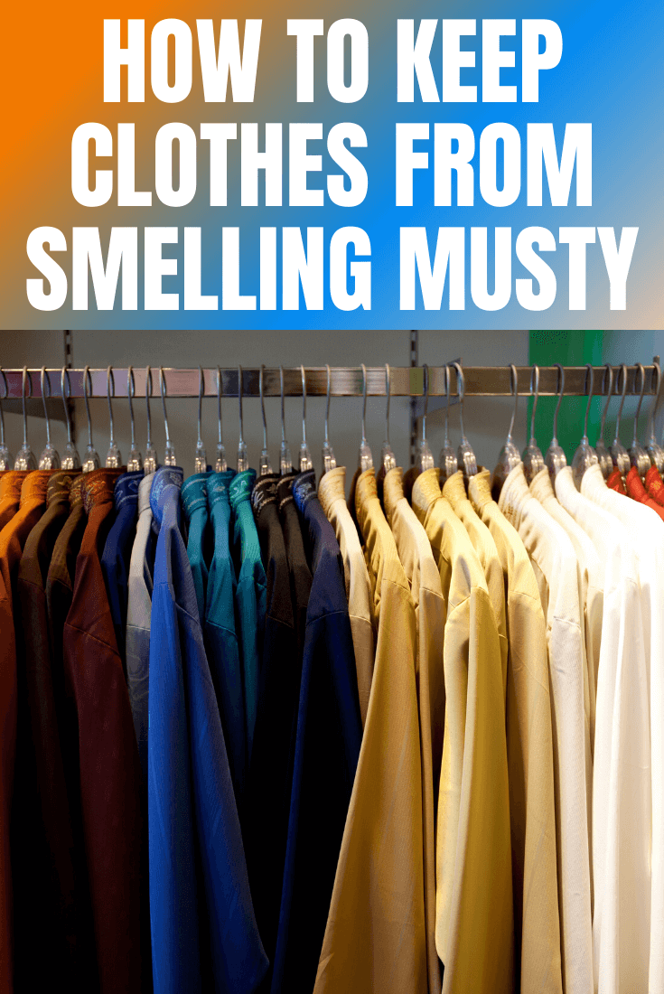 HOW TO KEEP CLOTHES FROM SMELLING MUSTY