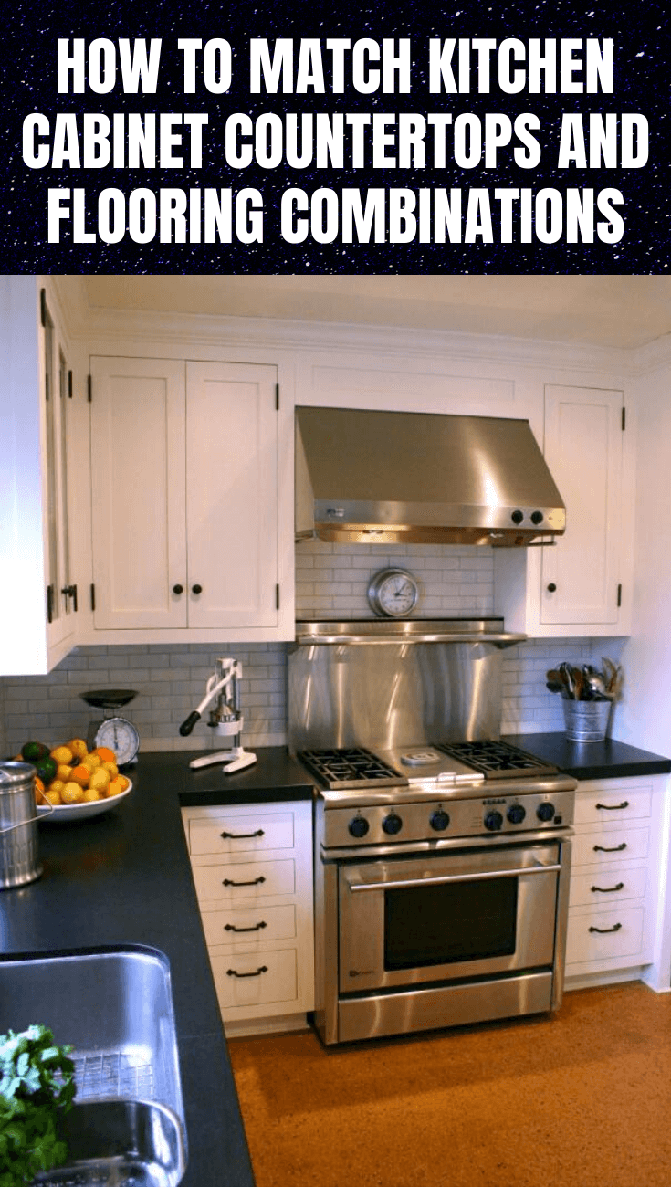 HOW TO MATCH KITCHEN CABINET COUNTERTOPS AND FLOORING COMBINATIONS