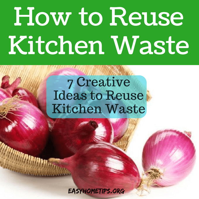 How to Reuse Kitchen Waste