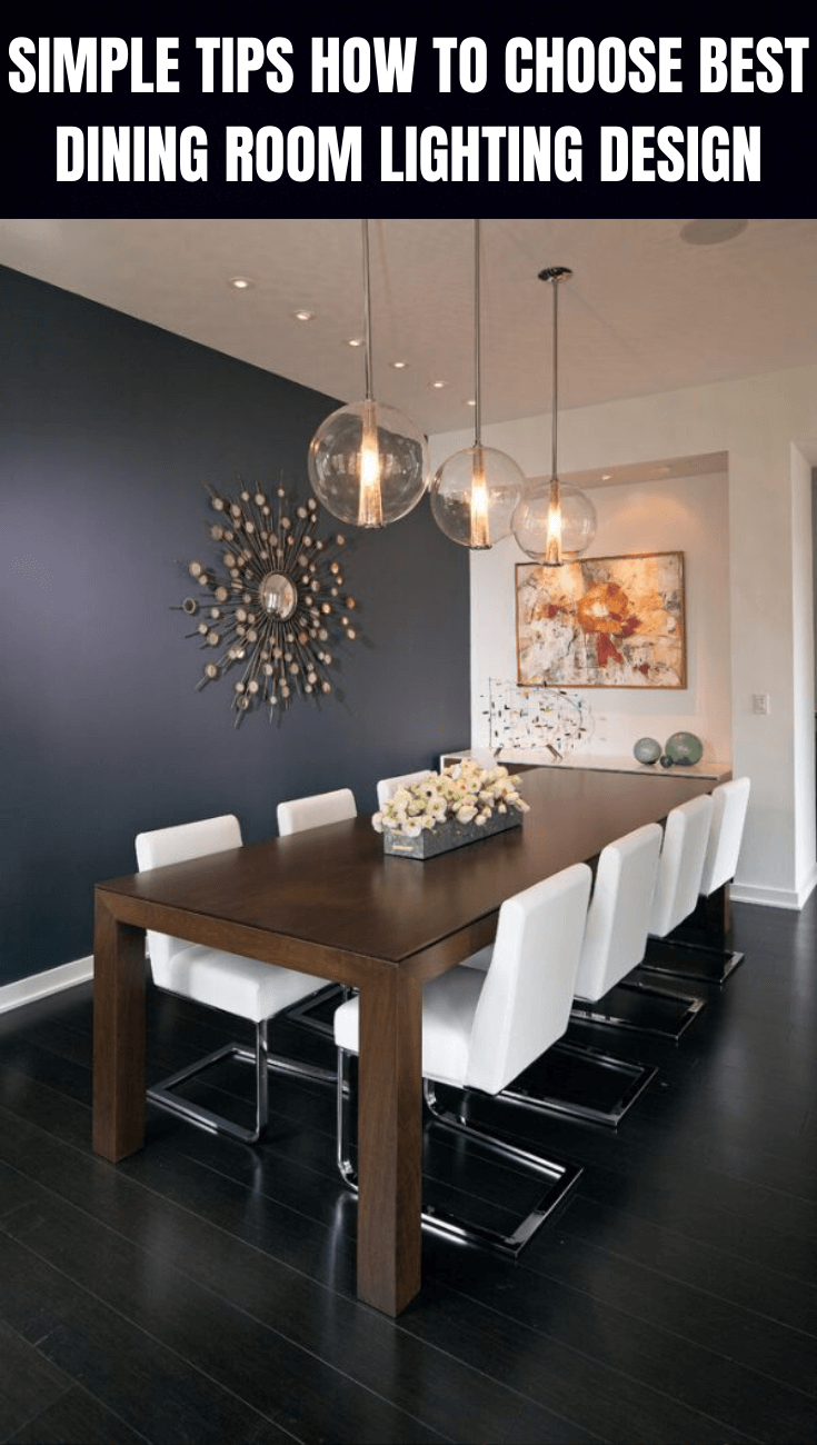 SIMPLE TIPS HOW TO CHOOSE BEST DINING ROOM LIGHTING DESIGN