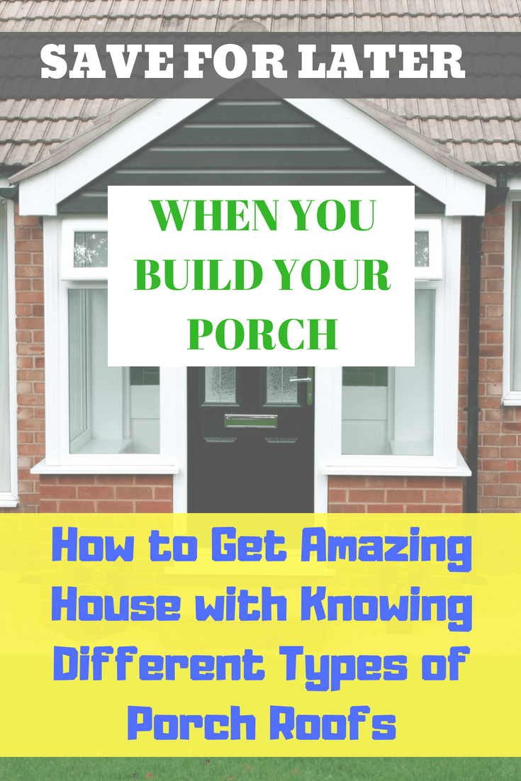 Save for later when you build your porch how to get amazing house with knowing different types of porch roofs