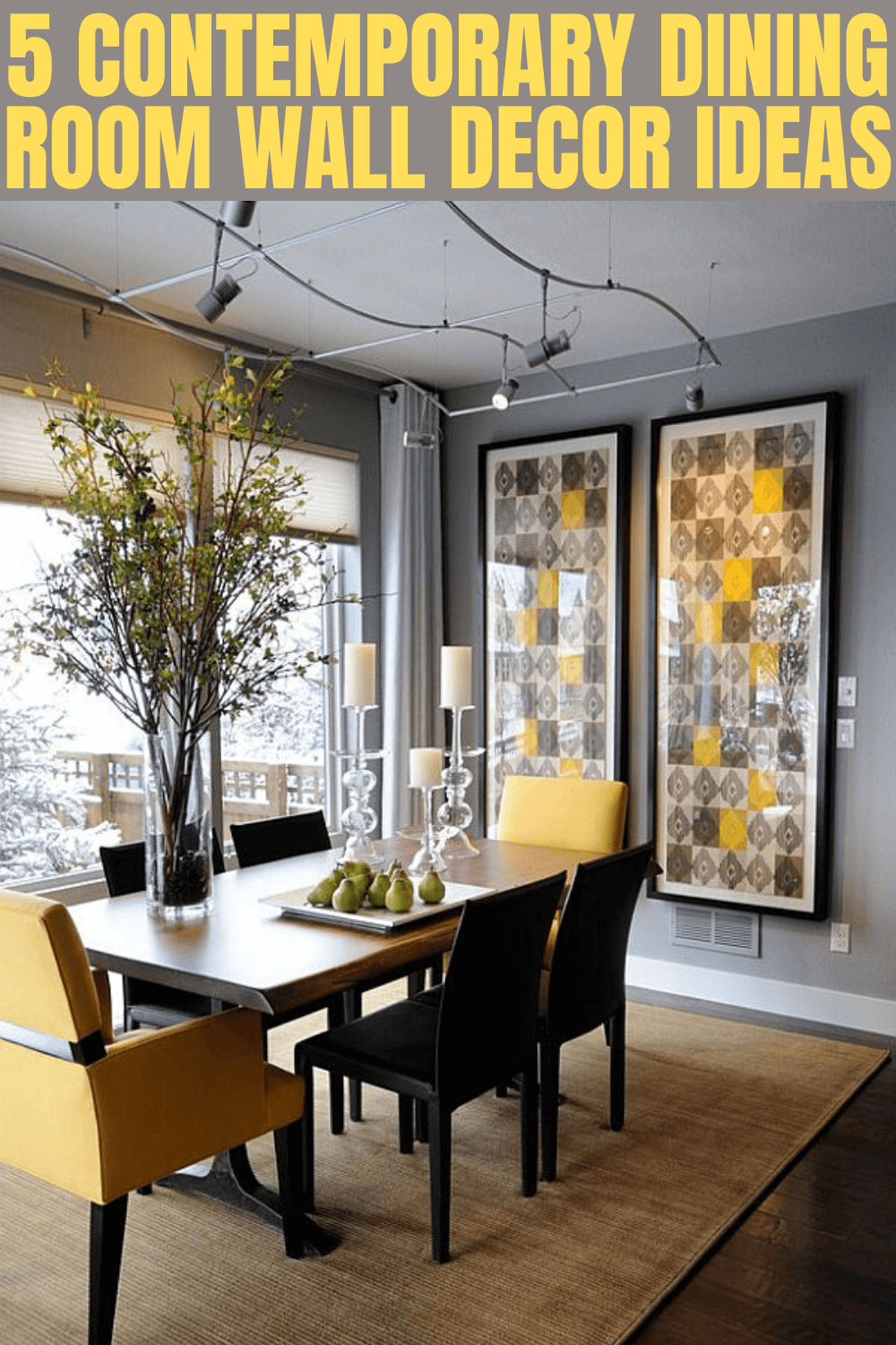 5 CONTEMPORARY DINING ROOM WALL DECOR IDEAS