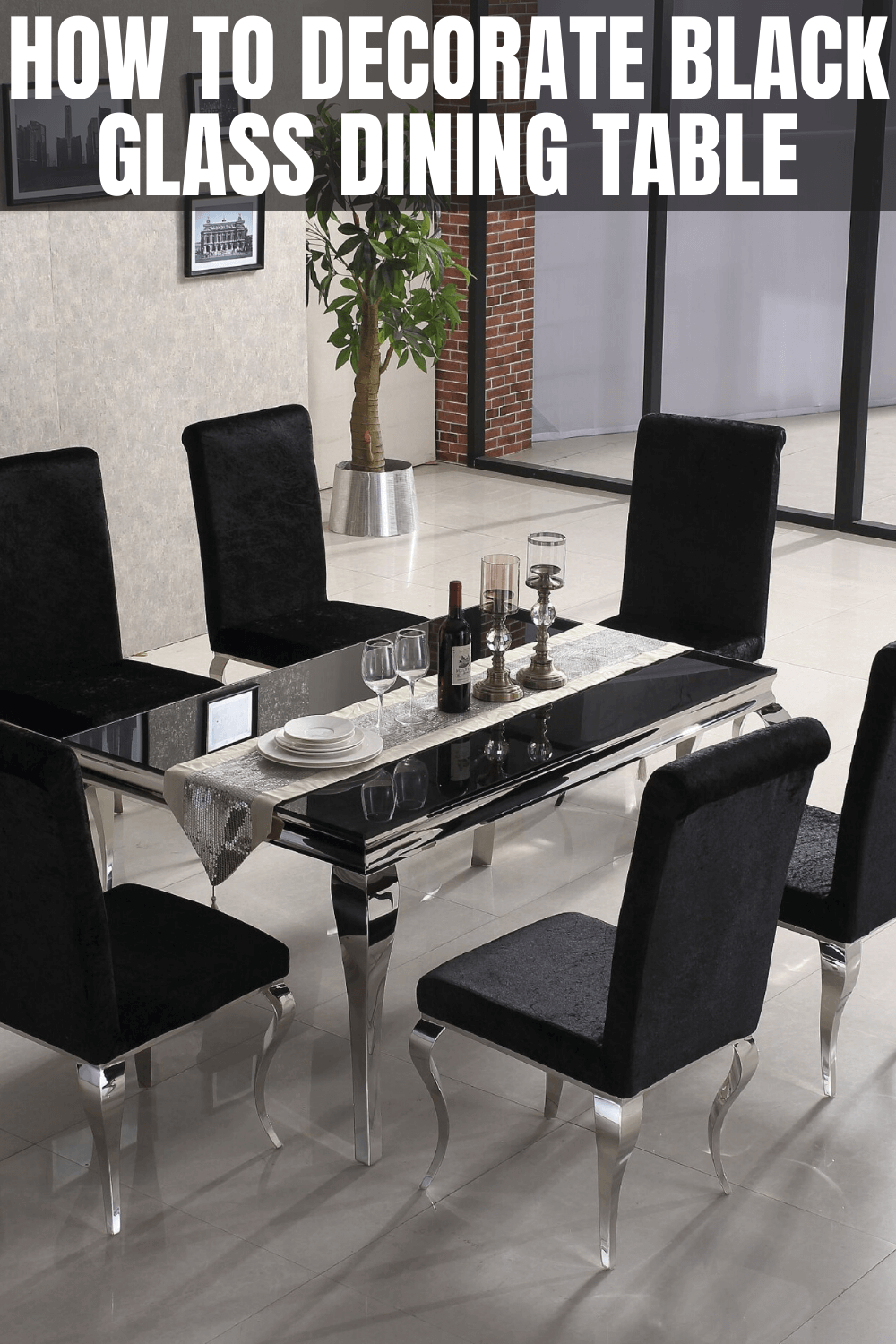 HOW TO DECORATE BLACK GLASS DINING TABLE