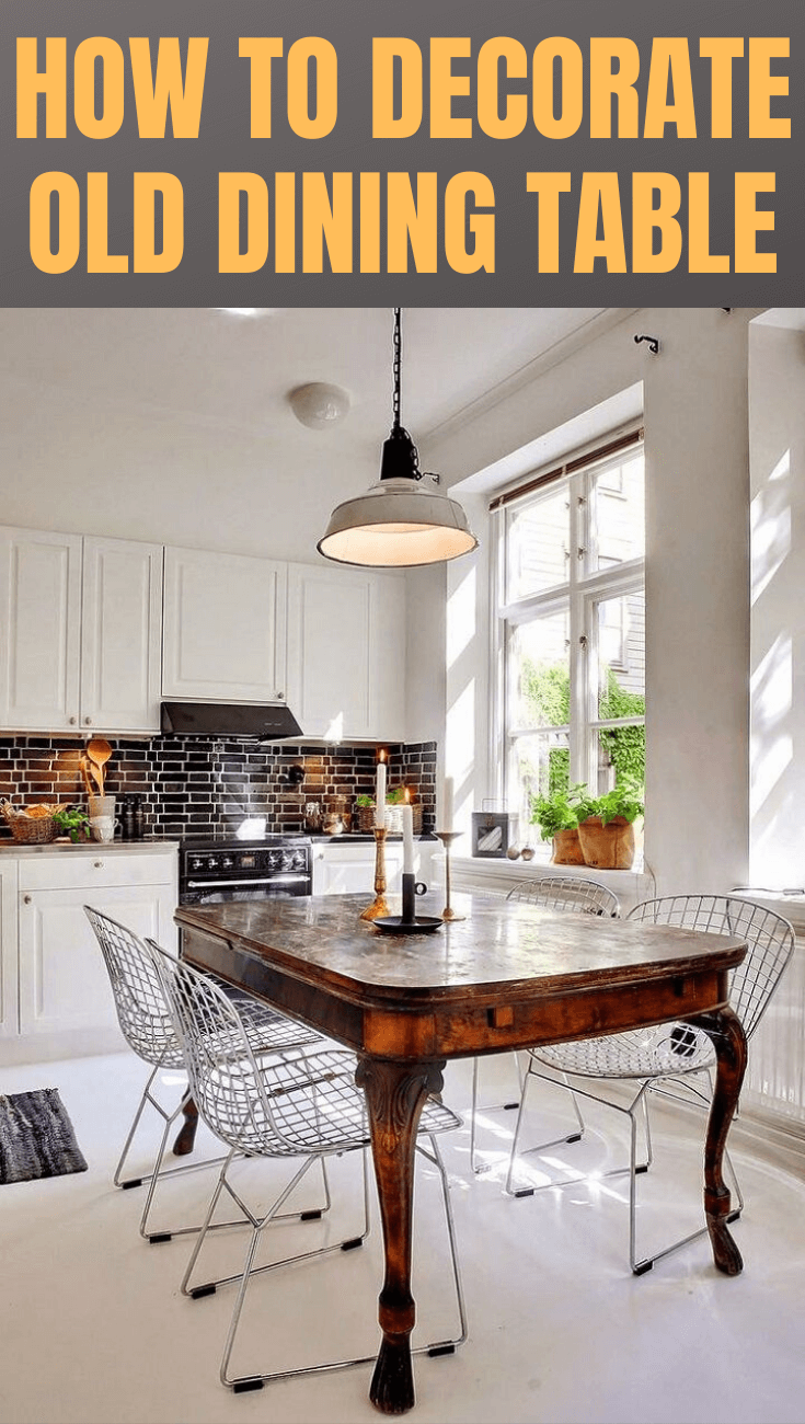 HOW TO DECORATE OLD DINING TABLE