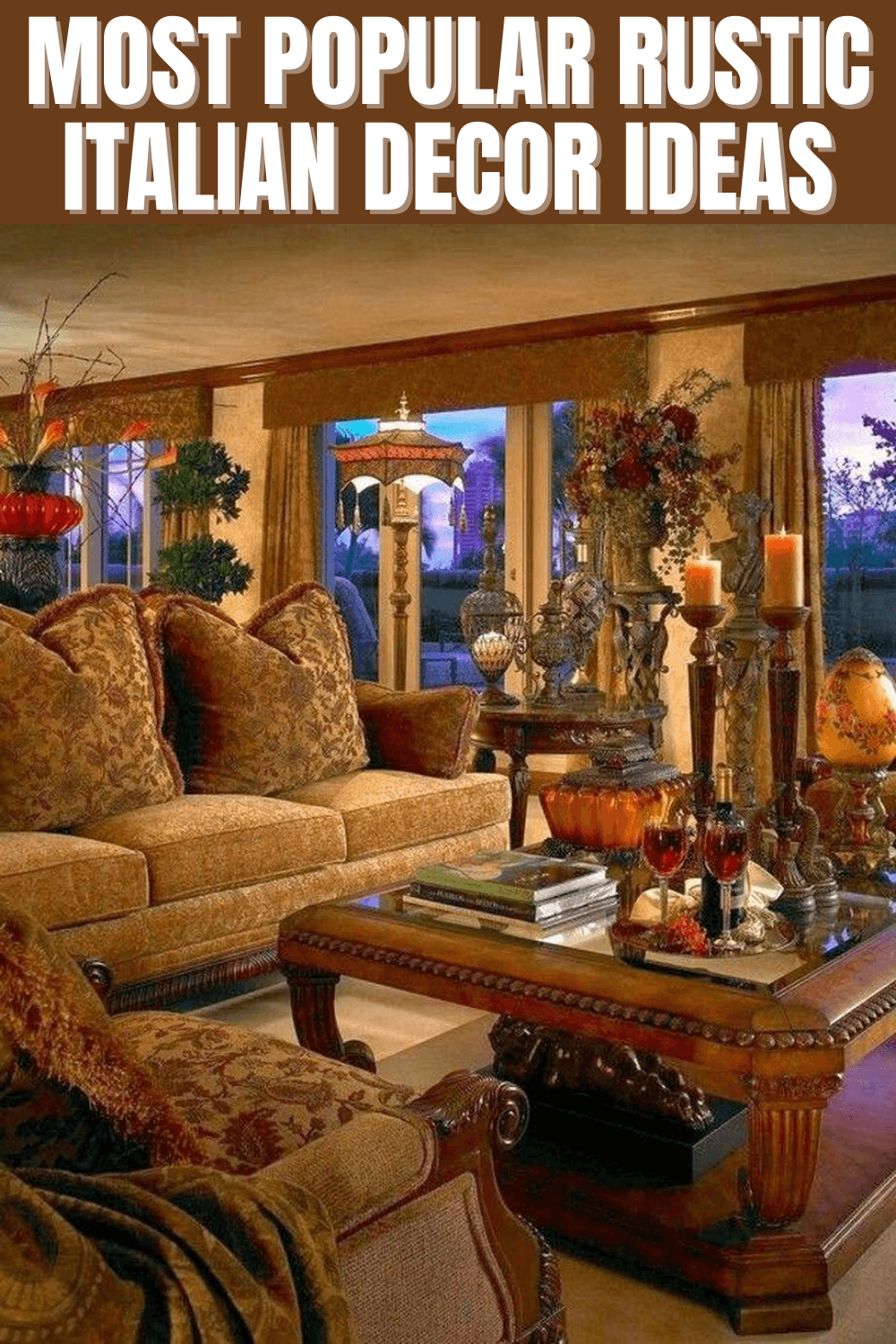MOST POPULAR RUSTIC ITALIAN DECOR IDEAS
