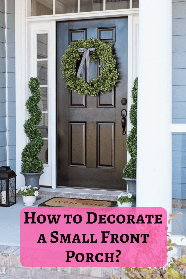 Simple Tips How to Decorate a Small Front Porch