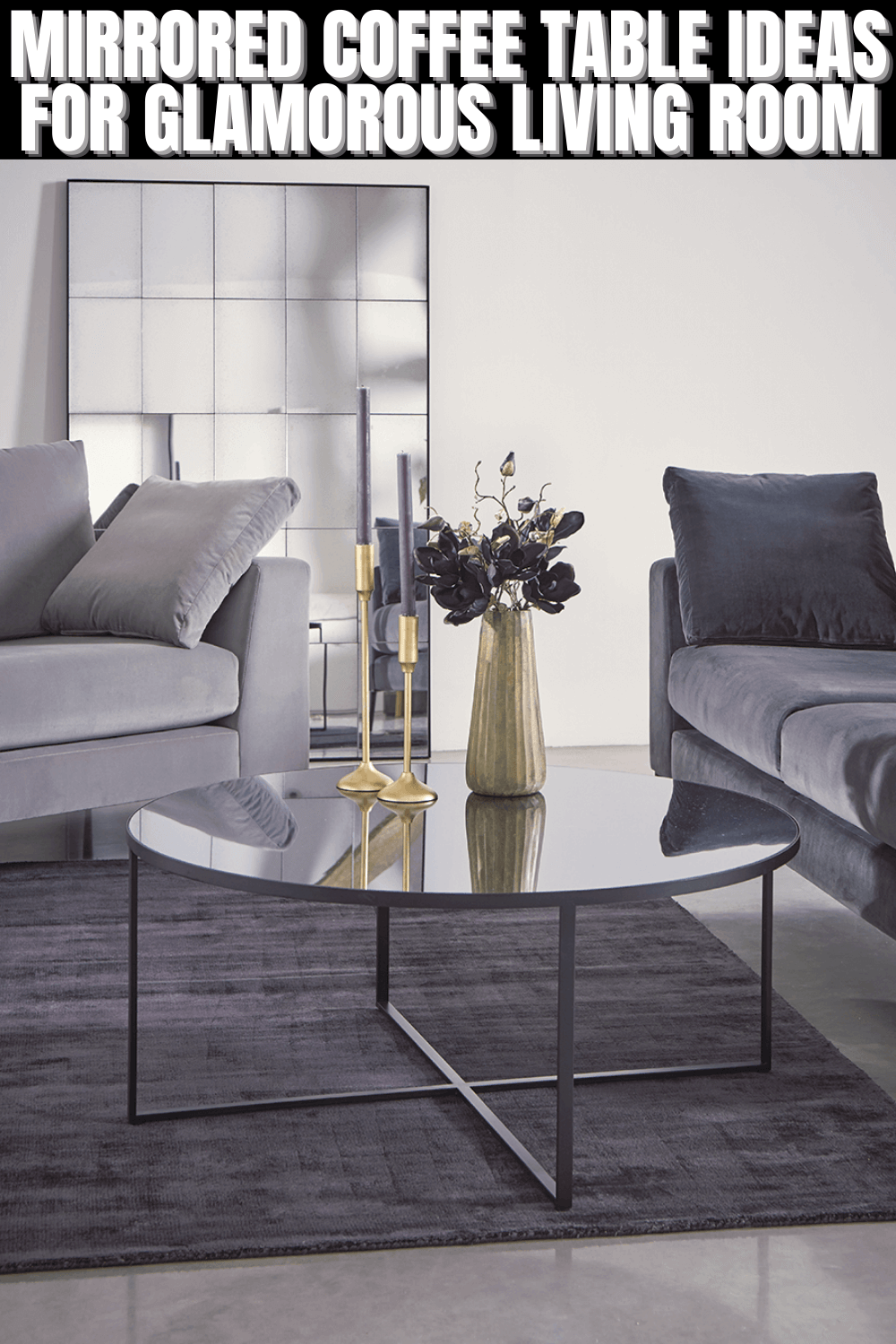 MIRRORED COFFEE TABLE IDEAS FOR GLAMOROUS LIVING ROOM