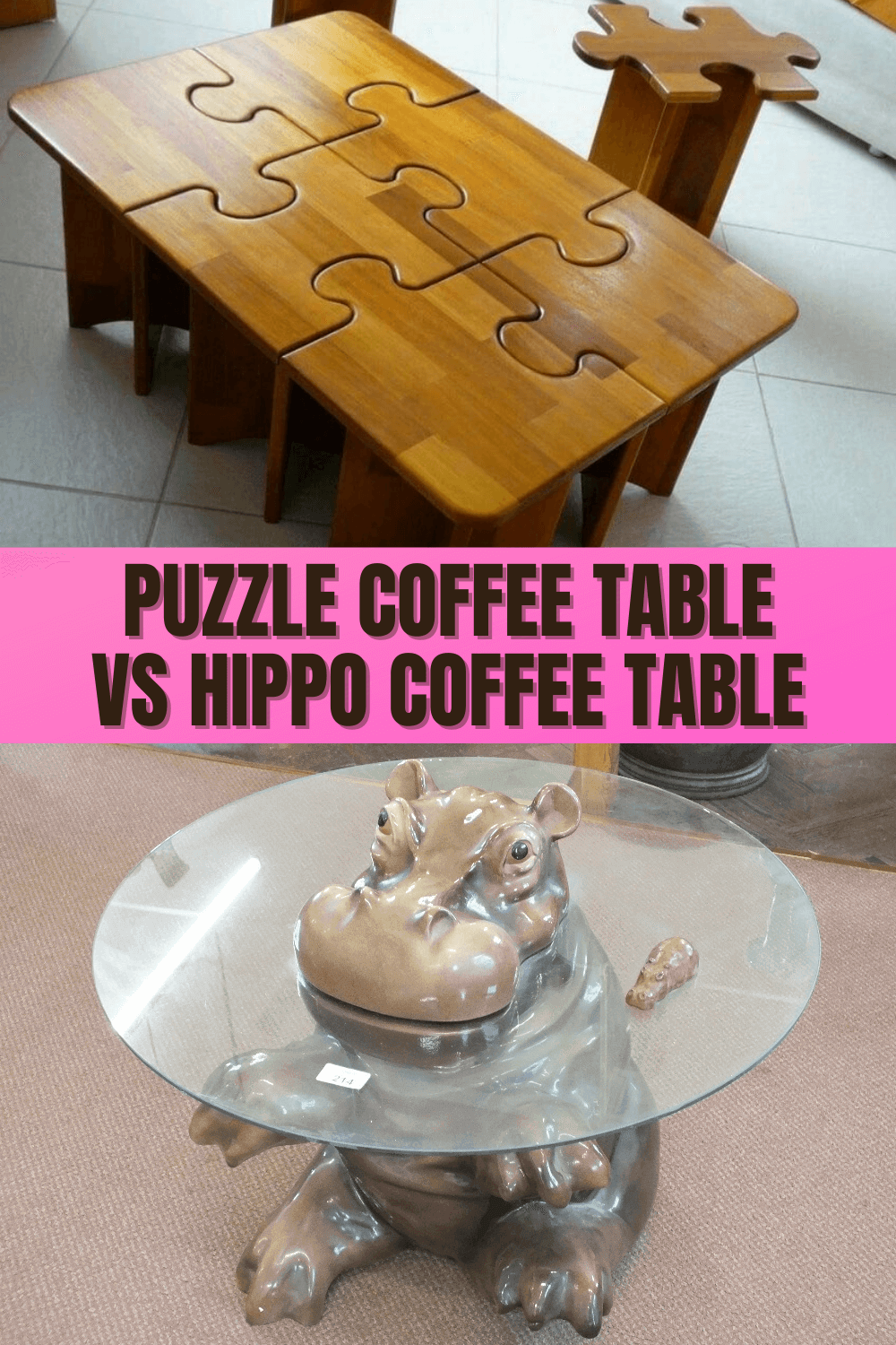 PUZZLE COFFEE TABLE VS HIPPO COFFEE TABLE