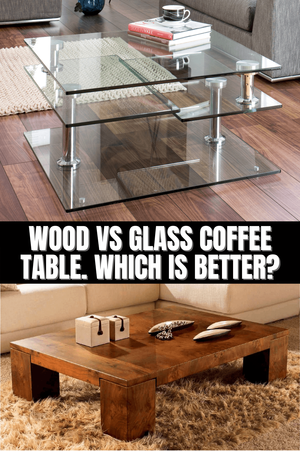 WOOD VS GLASS COFFEE TABLE. WHICH IS BETTER