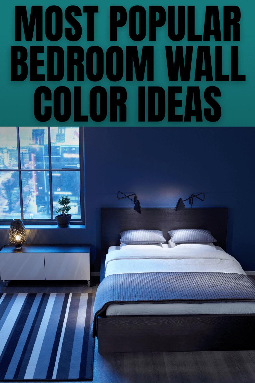 MOST POPULAR BEDROOM WALL COLOR IDEAS